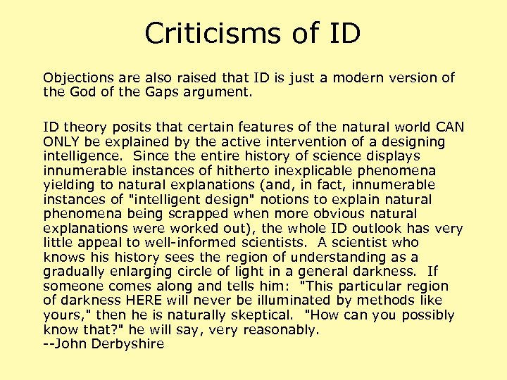 Criticisms of ID Objections are also raised that ID is just a modern version