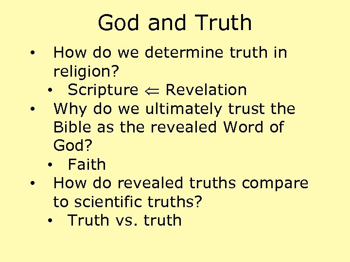 God and Truth How do we determine truth in religion? • Scripture Revelation •