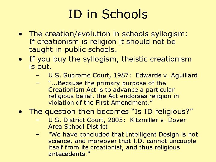 ID in Schools • The creation/evolution in schools syllogism: If creationism is religion it