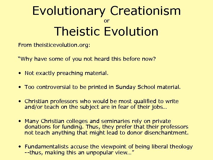 """Evolutionary Creationism or Theistic Evolution From theisticevolution. org: """"Why have some of you not"""