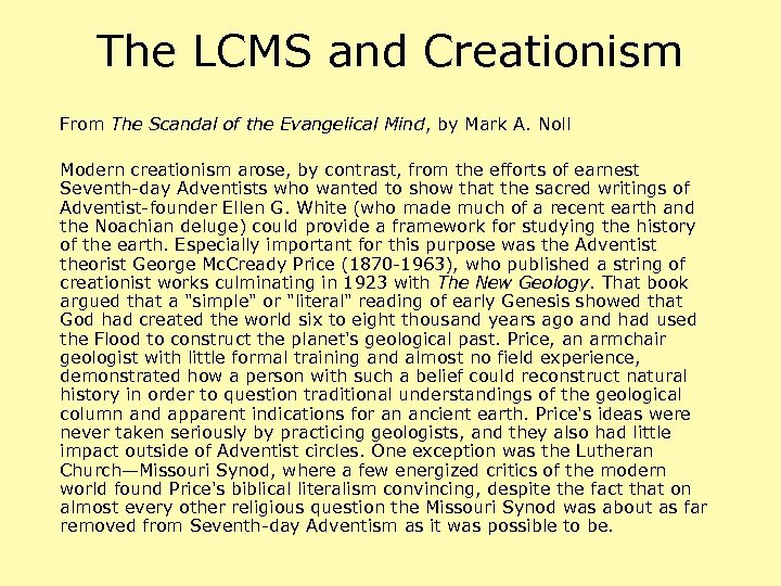 The LCMS and Creationism From The Scandal of the Evangelical Mind, by Mark A.