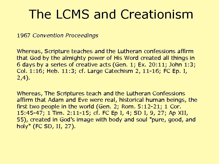 The LCMS and Creationism 1967 Convention Proceedings Whereas, Scripture teaches and the Lutheran confessions