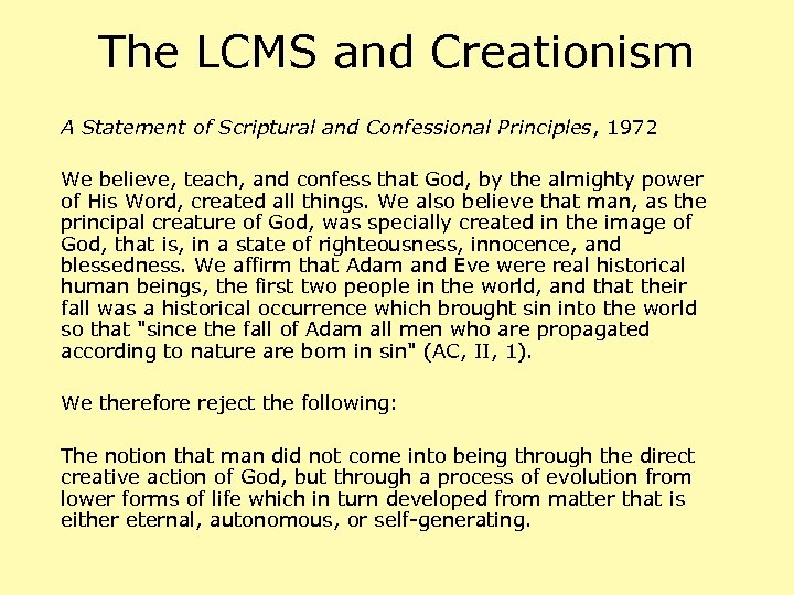 The LCMS and Creationism A Statement of Scriptural and Confessional Principles, 1972 We believe,