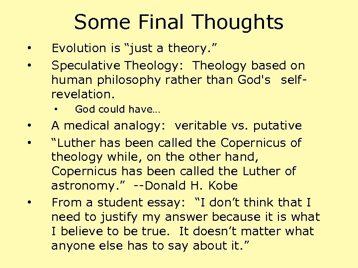 """Some Final Thoughts • • Evolution is """"just a theory. """" Speculative Theology: Theology"""