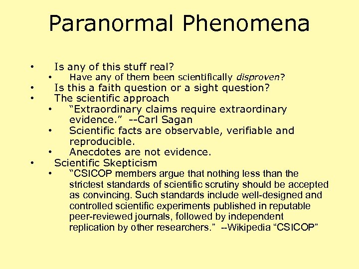 Paranormal Phenomena • • • Is any of this stuff real? Have any of