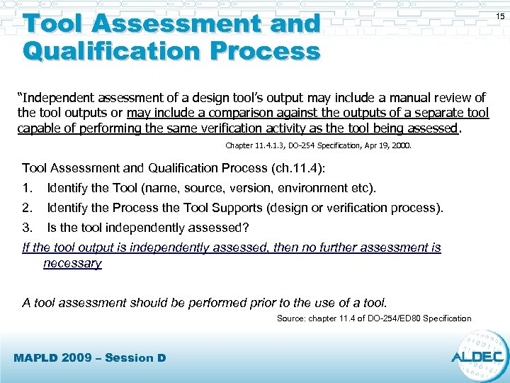 "Tool Assessment and Qualification Process ""Independent assessment of a design tool's output may include"