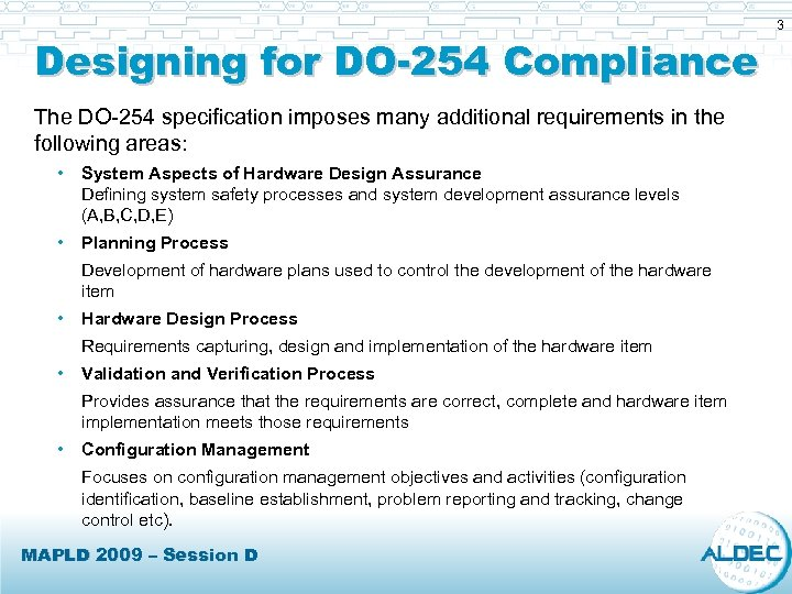 Designing for DO-254 Compliance The DO-254 specification imposes many additional requirements in the following