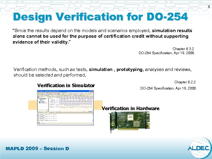 "Design Verification for DO-254 ""Since the results depend on the models and scenarios employed,"