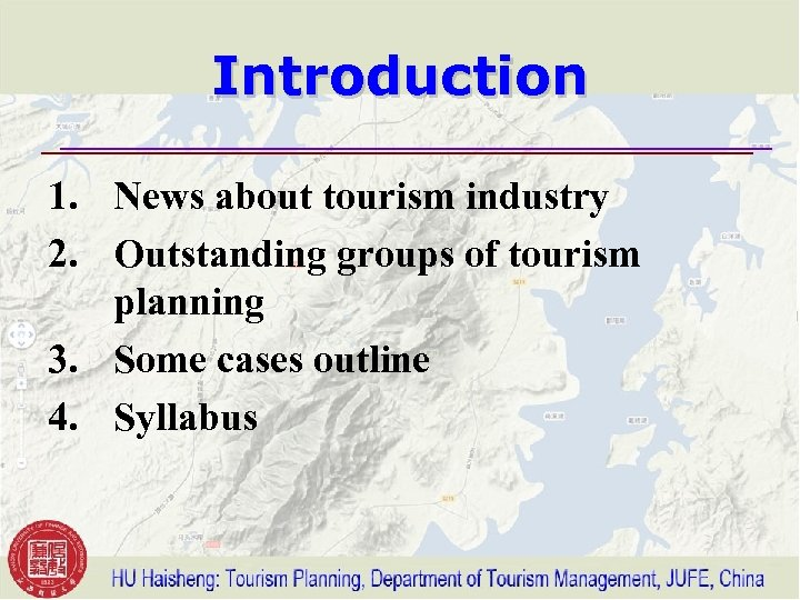 Introduction 1. News about tourism industry 2. Outstanding groups of tourism planning 3. Some