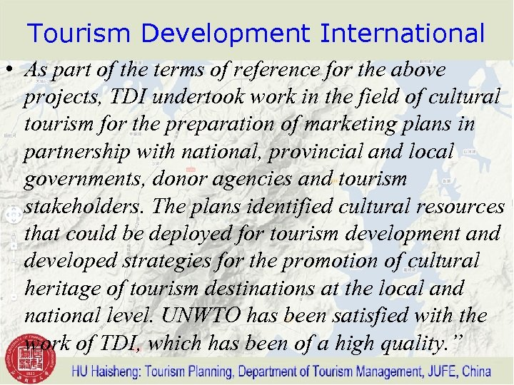 Tourism Development International • As part of the terms of reference for the above