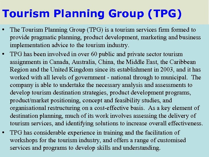 Tourism Planning Group (TPG) • The Tourism Planning Group (TPG) is a tourism services