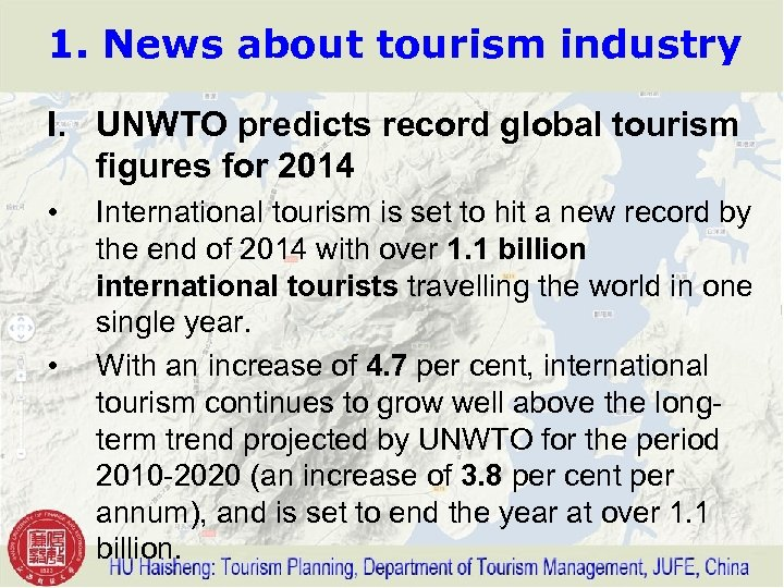 1. News about tourism industry I. UNWTO predicts record global tourism figures for 2014