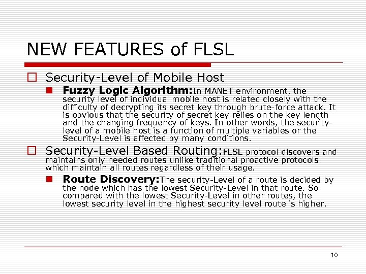 NEW FEATURES of FLSL o Security-Level of Mobile Host n Fuzzy Logic Algorithm: In