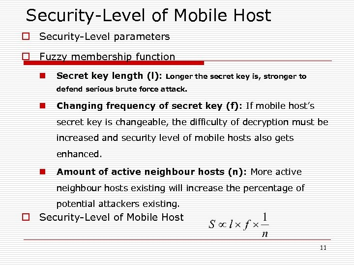 Security-Level of Mobile Host o Security-Level parameters o Fuzzy membership function n Secret key