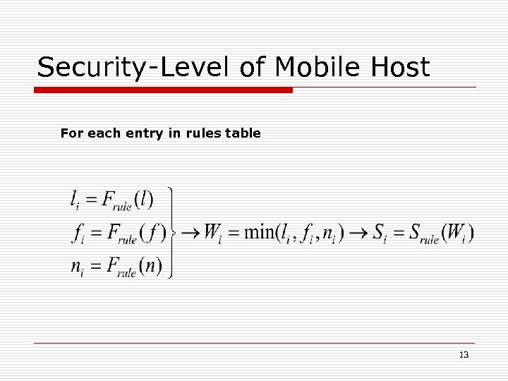 Security-Level of Mobile Host For each entry in rules table 13