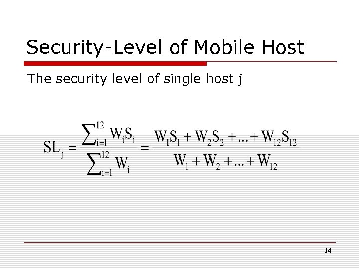 Security-Level of Mobile Host The security level of single host j 14