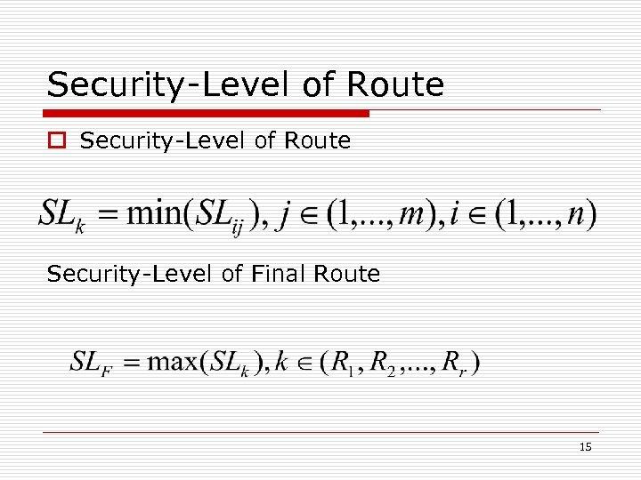 Security-Level of Route o Security-Level of Route Security-Level of Final Route 15