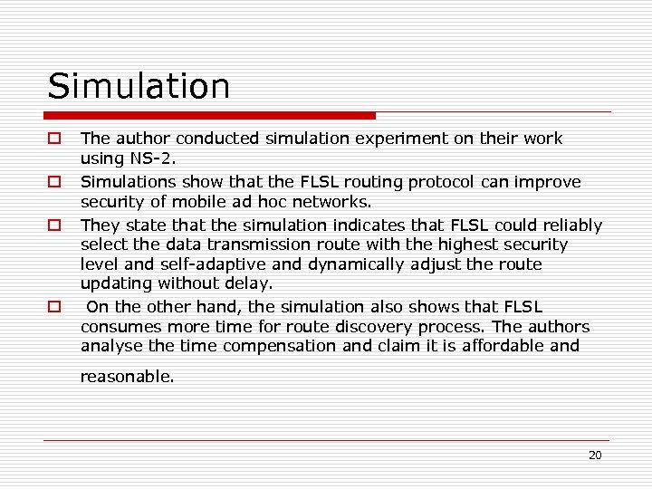 Simulation o o The author conducted simulation experiment on their work using NS-2. Simulations