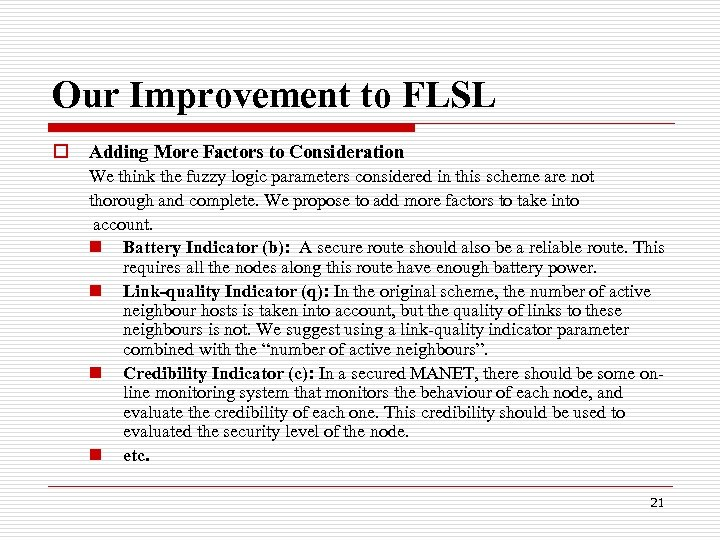 Our Improvement to FLSL o Adding More Factors to Consideration We think the fuzzy