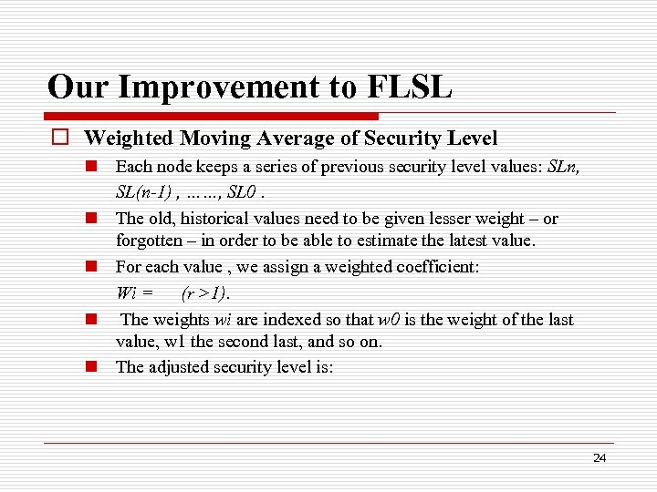 Our Improvement to FLSL o Weighted Moving Average of Security Level n Each node