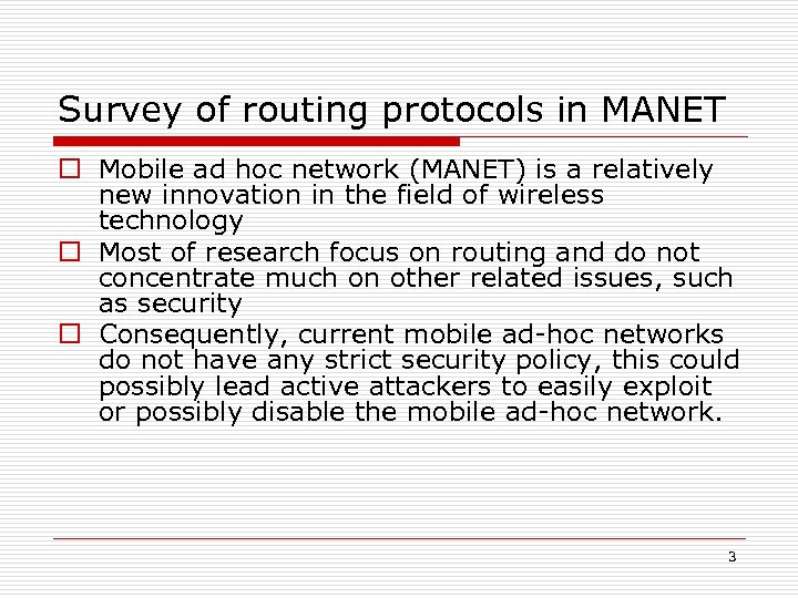 Survey of routing protocols in MANET o Mobile ad hoc network (MANET) is a