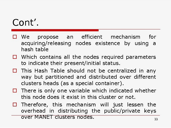 Cont'. o We propose an efficient mechanism for acquiring/releasing nodes existence by using a