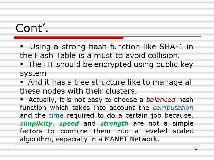 Cont'. § Using a strong hash function like SHA-1 in the Hash Table is
