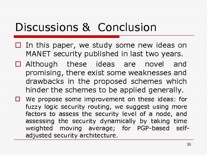 Discussions & Conclusion o In this paper, we study some new ideas on MANET