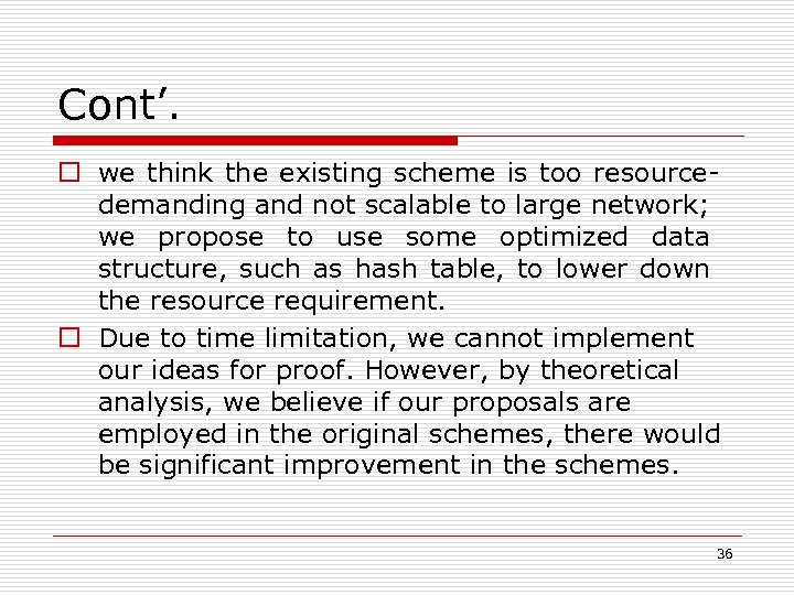 Cont'. o we think the existing scheme is too resourcedemanding and not scalable to