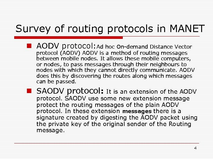 Survey of routing protocols in MANET n AODV protocol: Ad hoc On-demand Distance Vector