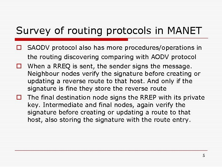 Survey of routing protocols in MANET o SAODV protocol also has more procedures/operations in