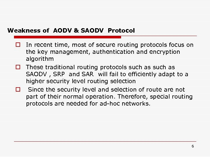 Weakness of AODV & SAODV Protocol o In recent time, most of secure routing