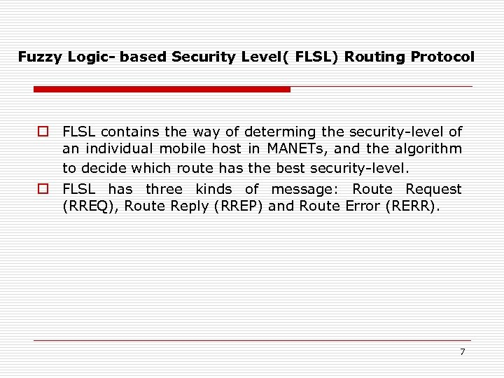 Fuzzy Logic- based Security Level( FLSL) Routing Protocol o FLSL contains the way of