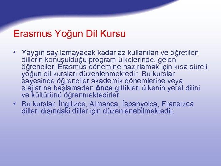 Erasmus Yoğun Dil Kursu • Yaygın sayılamayacak kadar az kullanılan ve öğretilen dillerin konuşulduğu