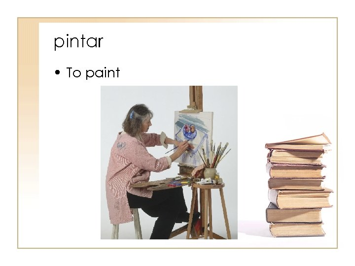 pintar • To paint