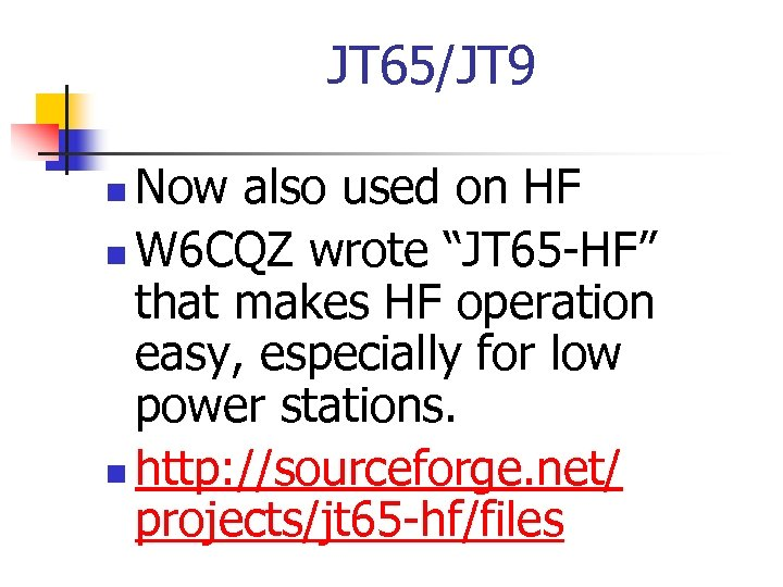 """JT 65/JT 9 Now also used on HF n W 6 CQZ wrote """"JT"""