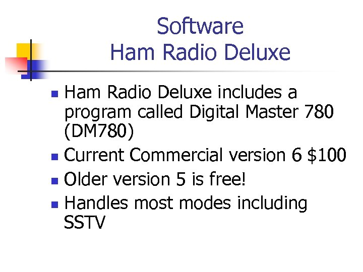 Software Ham Radio Deluxe includes a program called Digital Master 780 (DM 780) n