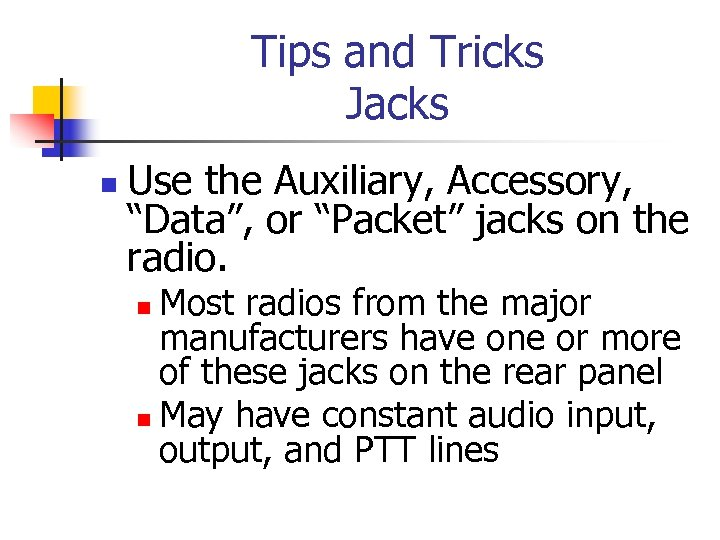 """Tips and Tricks Jacks n Use the Auxiliary, Accessory, """"Data"""", or """"Packet"""" jacks on"""