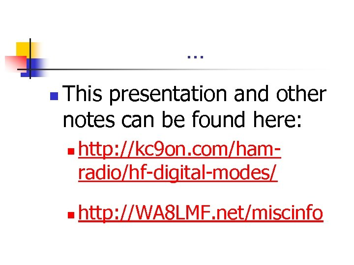 … n This presentation and other notes can be found here: n n http: