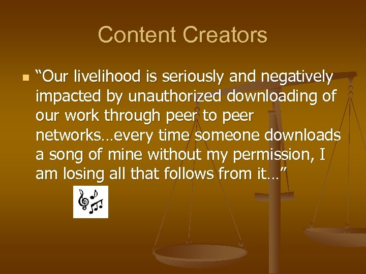 """Content Creators n """"Our livelihood is seriously and negatively impacted by unauthorized downloading of"""