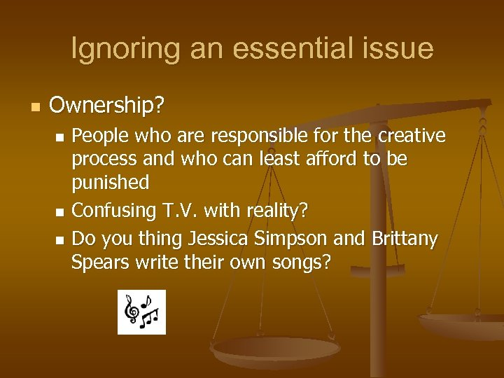 Ignoring an essential issue n Ownership? People who are responsible for the creative process