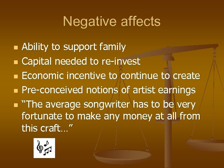 Negative affects n n n Ability to support family Capital needed to re-invest Economic