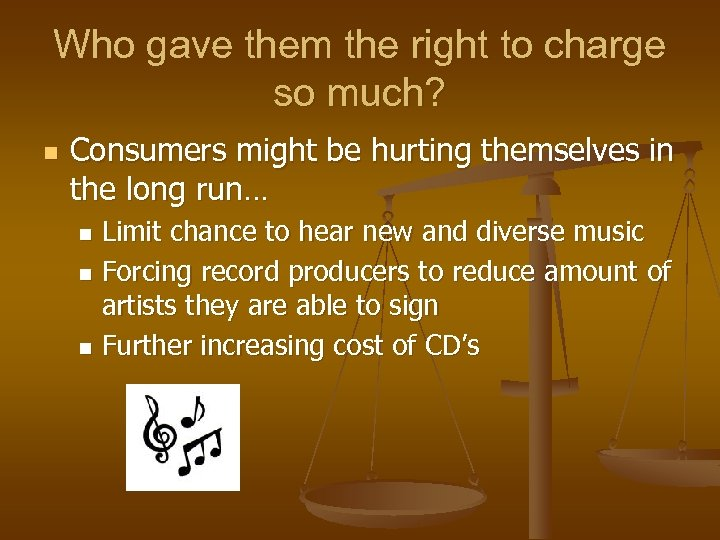 Who gave them the right to charge so much? n Consumers might be hurting