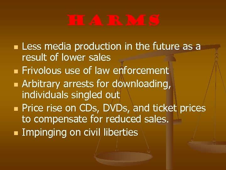 Harms n n n Less media production in the future as a result of