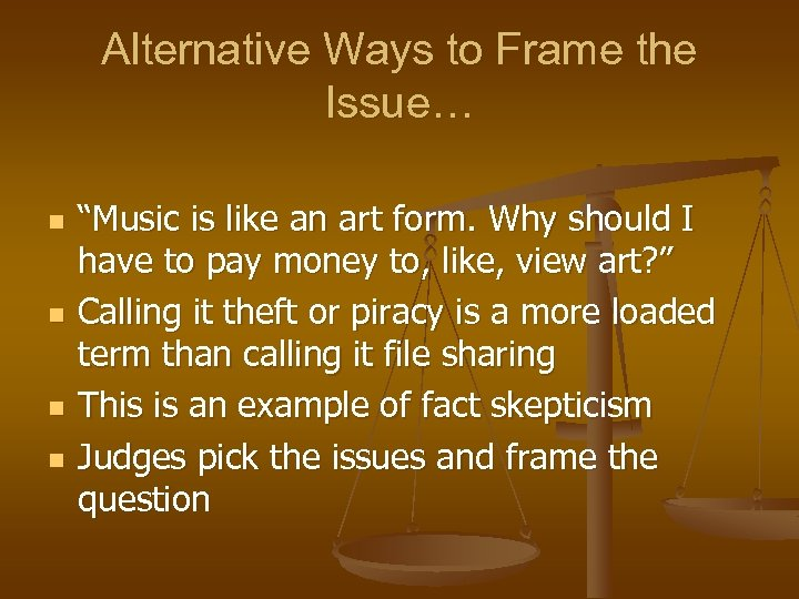 """Alternative Ways to Frame the Issue… n n """"Music is like an art form."""