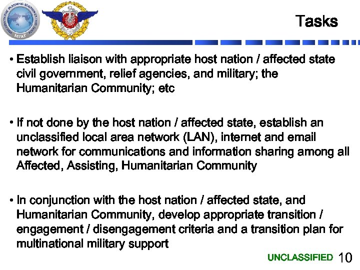 Tasks • Establish liaison with appropriate host nation / affected state civil government, relief
