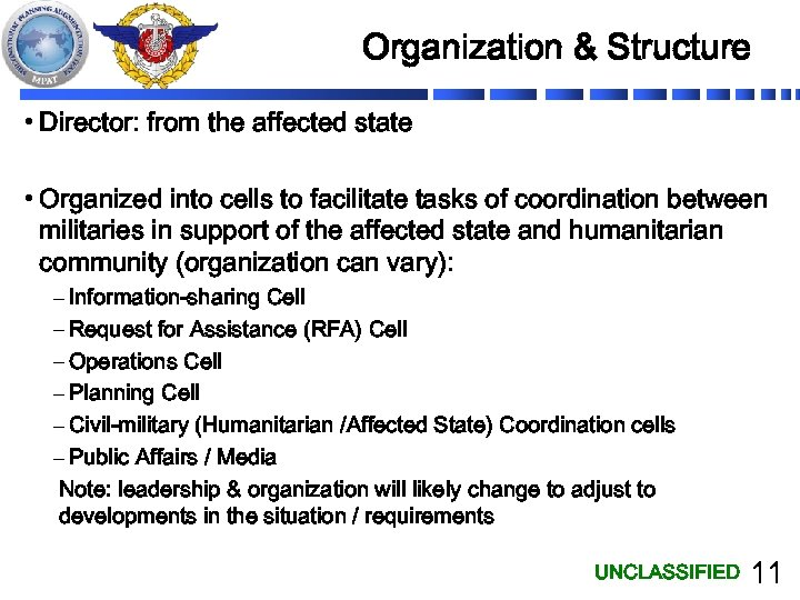 Organization & Structure • Director: from the affected state • Organized into cells to