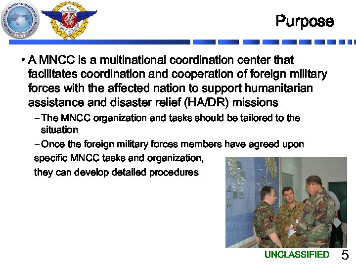 Purpose • A MNCC is a multinational coordination center that facilitates coordination and cooperation