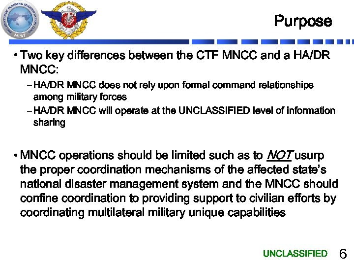 Purpose • Two key differences between the CTF MNCC and a HA/DR MNCC: –