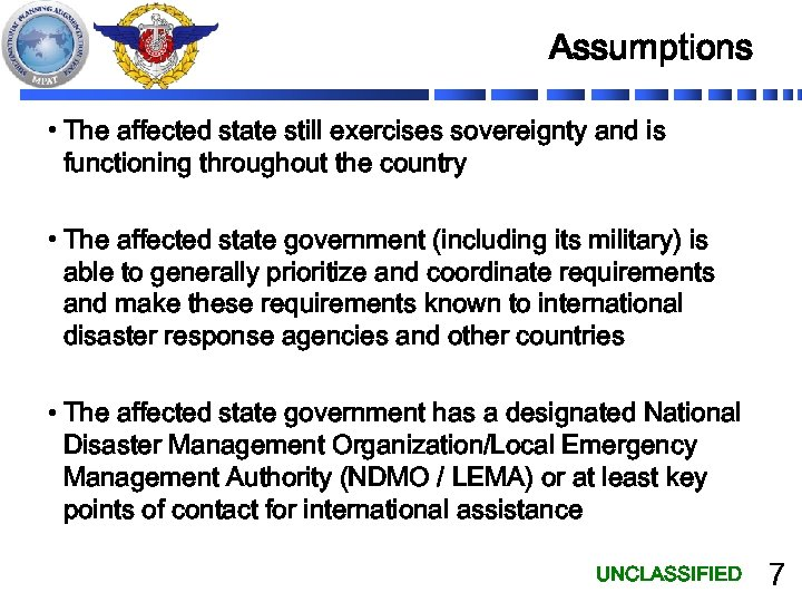 Assumptions • The affected state still exercises sovereignty and is functioning throughout the country